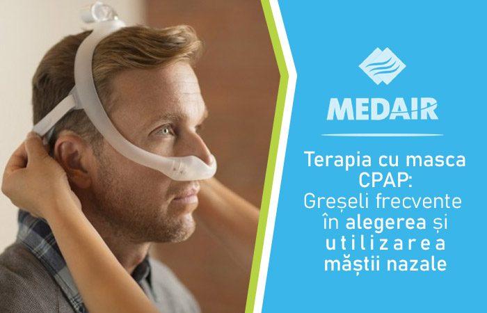 Terapia cu masca CPAP: Greșeli frecvente în alegerea și utilizarea măștii nazale